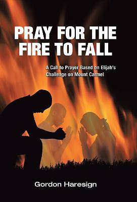 Pray for the Fire to Fall