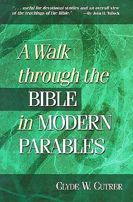 A Walk Through the Bible in Modern Parables