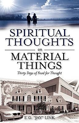 Spiritual Thoughts on Material Things