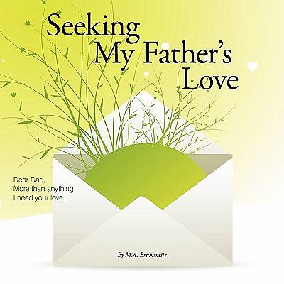 Seeking My Fathers Love