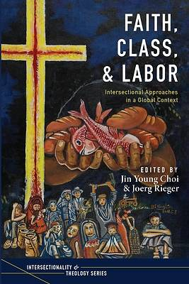 Picture of Faith, Class, and Labor