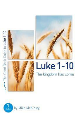 Picture of Luke 1-10 the Kingdom Has Come