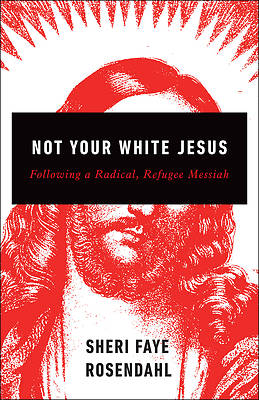 Picture of Not Your White Jesus