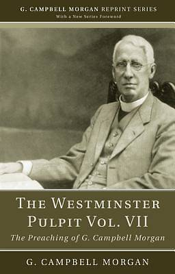 The Westminster Pulpit Vol. VII