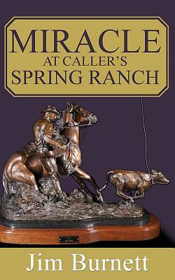 Miracle at Callers Spring Ranch