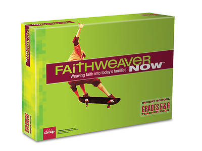 FaithWeaver Now Grades 5 & 6 Teacher Pack Fall 2018