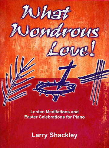 What Wondrous Love Piano Collection