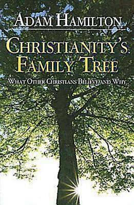 Christianitys Family Tree Participants Guide