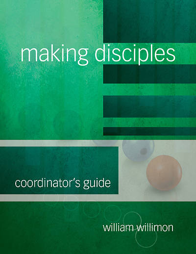 Picture of Making Disciples: Coordinator's Guide