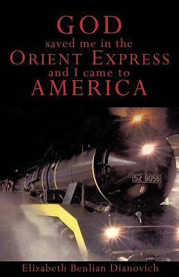 God Saved Me in the Orient Express and I Came to America