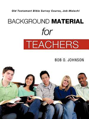 Picture of Background Material for Teachers, Old Testament Bible Survey Course Job-Malachi