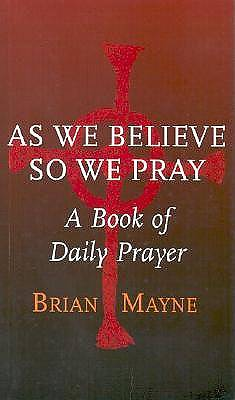 As We Believe So We Pray