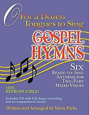 O For a Dozen Tongues to Sing - Gospel Hymns