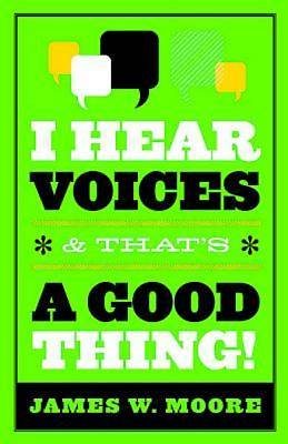 I Hear Voices, and Thats a Good Thing!