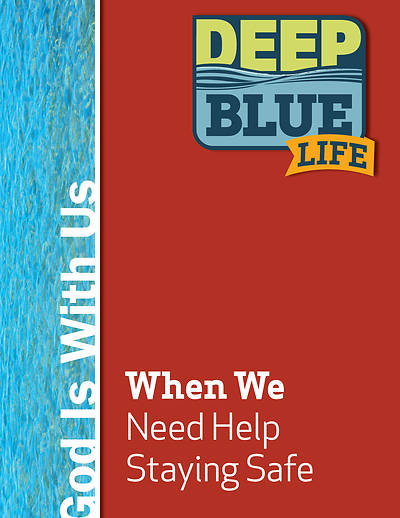 Picture of Deep Blue Life: When We Need Help Staying Safe Word Download