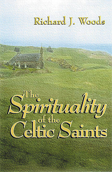 The Spirituality of the Celtic Saints