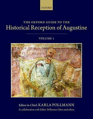 The Oxford Guide to the Historical Reception of Augustine
