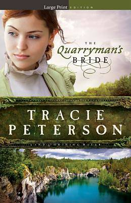The Quarrymans Bride - Large Print Edition