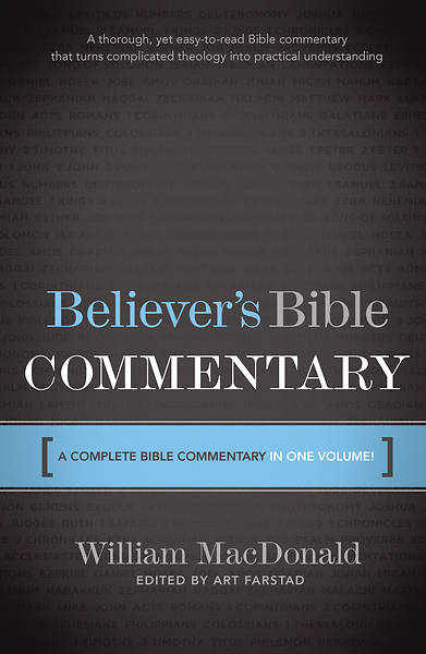 The Believers Bible Commentary