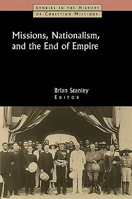 Missions, Nationalism, and the End of Empire