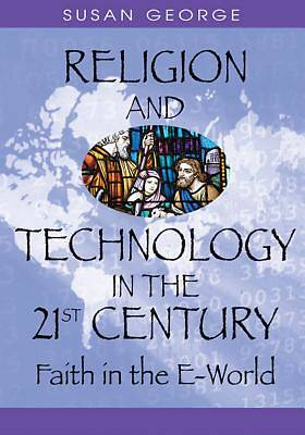 Religion and Technology in the 21st Century [Adobe Ebook]