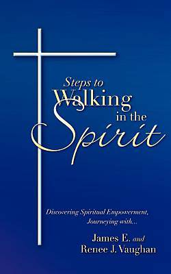 Steps to Walking in the Spirit