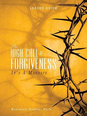 Picture of The High Call of Forgiveness