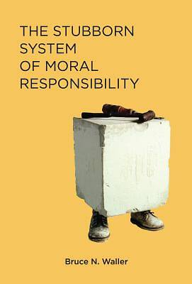 Picture of The Stubborn System of Moral Responsibility