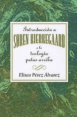 Picture of Introducción a Søren Kierkegaard, o la teología patas arriba AETH