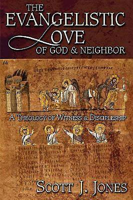 The Evangelistic Love of God & Neighbor -  eBook [ePub]