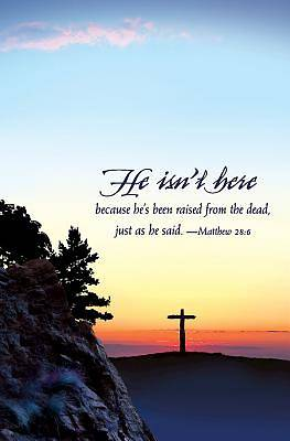 He Isnt Here Easter Sunrise Bulletin (Pkg of 50)