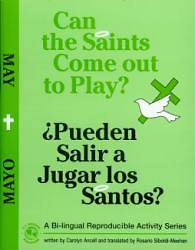 Can the Saints Come Out to Play?/Pueden Salir a Jugar Los Santos?