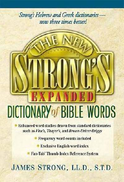 The New Strongs Expanded Dictionary of Bible Words