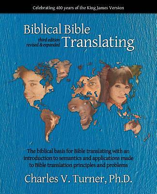 Biblical Bible Translating, 3rd Edition