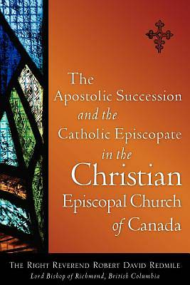 The Apostolic Succession and the Catholic Episcopate in the Christian Episcopal