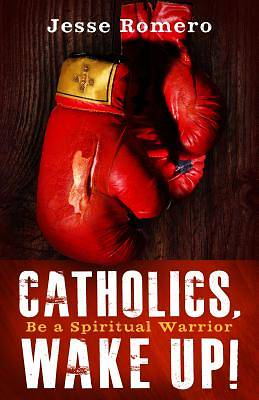 Picture of Catholics, Wake Up! Be a Spiritual Warrior