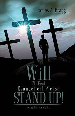 Picture of Will the Real Evangelical Please Stand Up!
