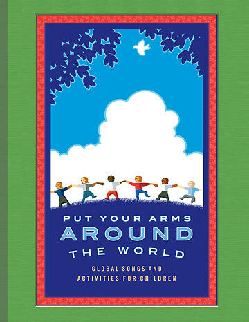 Put Your Arms Around the World Songbook
