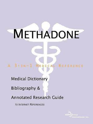 Methadone - A Medical Dictionary, Bibliography, and Annotated Research Guide to Internet References [Adobe Ebook]