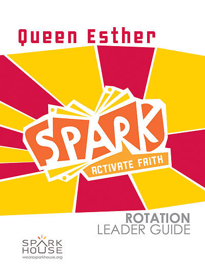 Spark Rotation Queen Esther Leader Guide