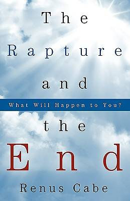 The Rapture and the End