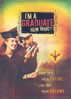 Im a Graduate...Now What?