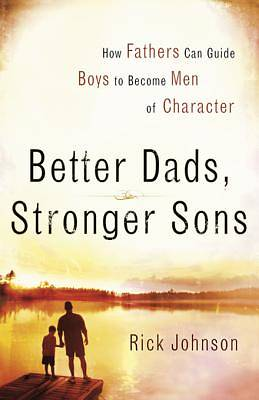 Better Dads, Stronger Sons [ePub Ebook]