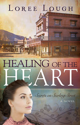 Healing of the Heart (Secrets of Sterling Street V3)