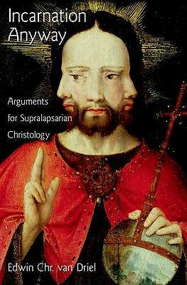 Incarnation Anyway Arguments for Supralapsarian Christology