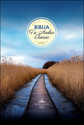 Biblia Tu Andar Diario / General / Tapa Dura = Your Daily Walk Bible / General / Hb