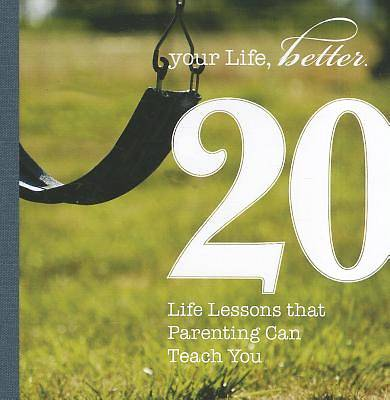 20 Life Lessons That Parenting Can Teach You