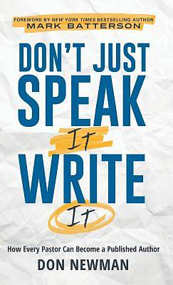 Dont Just Speak It, Write It