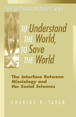 To Understand the World, to Save the World