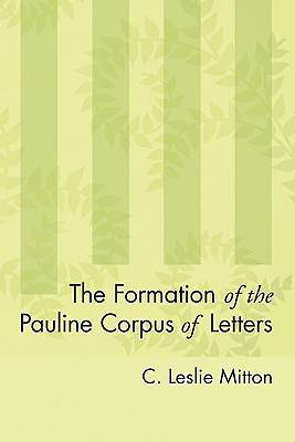 The Formation of the Pauline Corpus of Letters